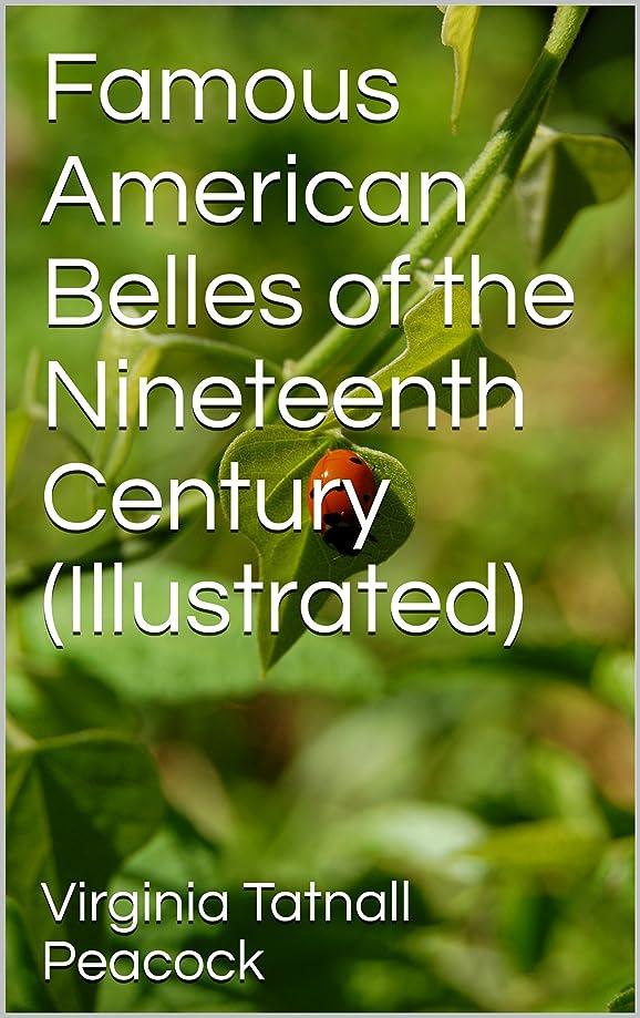 超える床を掃除する慢Famous American Belles of the Nineteenth Century (Illustrated) (English Edition)