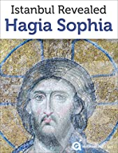 Istanbul: Guide to Hagia Sophia (2019 Travel Guide)