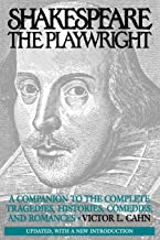 Shakespeare the Playwright: A Companion to the Complete Tragedies, Histories, Comedies, and Romances^LUpdated, with a new Introduction
