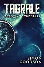 Tagrale - Gateway to the Stars (Tagrale, Epic Space Opera Book 1)