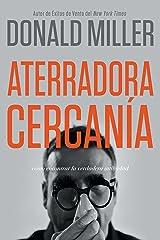 Aterradora Cercanía: Cómo Encontrar la Verdadera Intimidad (Spanish Edition) Kindle Edition