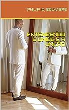 ENTENDENDO O UNIDO E A UNÇÃO (Portuguese Edition)