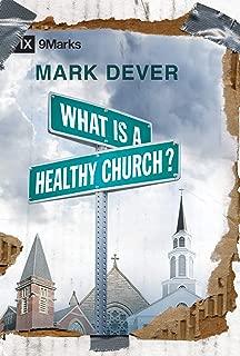 What Is a Healthy Church? (IX Marks) (9 Marks of a Healthy Church)