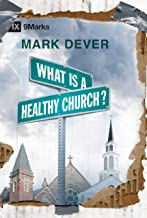 Best what is a healthy church mark dever Reviews