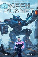 Mech Planet: A Mecha Space Opera Adventure (Metal Fury Book 2) Kindle Edition