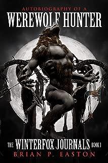 The Winterfox Journals Book One: Autobiography of a Werewolf Hunter
