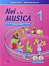 Scaricare Libri Noi e la musica. Libro per l'insegnante. Per la Scuola elementare. Con CD Audio: 1 PDF