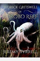 Tedrick Gritswell of Borobo Reef Kindle Edition