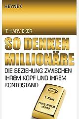 So denken Millionäre: Die Beziehung zwischen Ihrem Kopf und Ihrem Kontostand: 68551 Capa comum