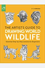 Artist's Guide to Drawing World Wildlife: Essential Step-by-Step Lessons for Beginners Paperback