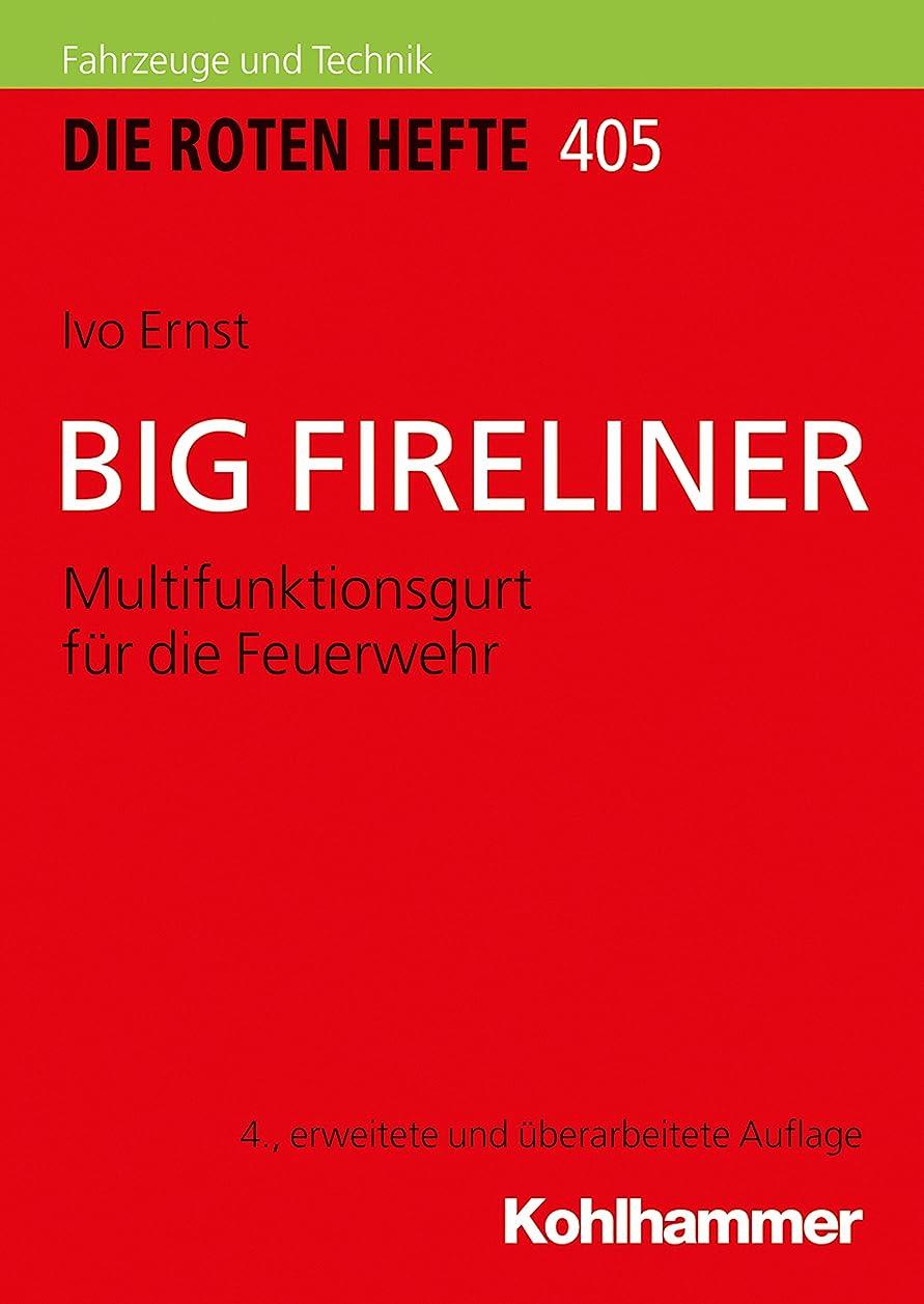 促進する出口乱用BIG FIRELINER: Multifunktionsgurt für die Feuerwehr (Die Roten Hefte/Ger?tepraxis kompakt 405) (German Edition)