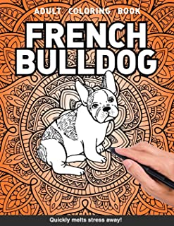 French bulldog Adults Coloring Book: frenchie mom gift for adults relaxation art large creativity grown ups coloring relax...