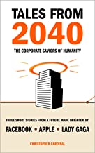 Tales from 2040: The Corporate Saviors of Humanity