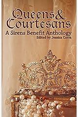 Queens & Courtesans: A Sirens Benefit Anthology Kindle Edition