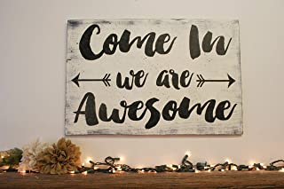 Come In We Are Awesome Wood Welcome Sign
