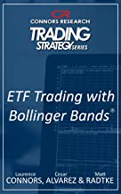 ETF Trading with Bollinger Bands® (Connors Research Trading Strategy Series)