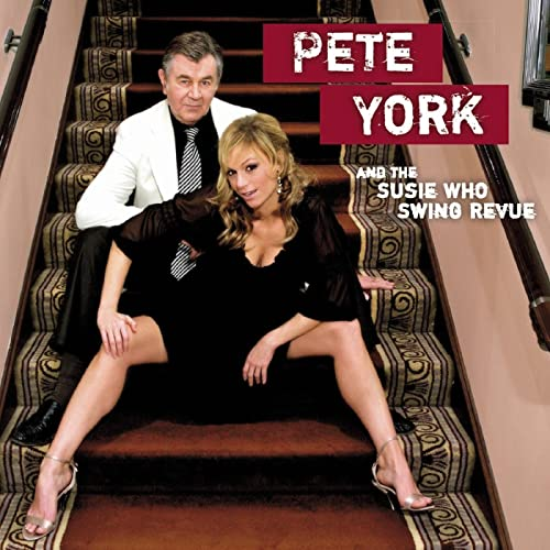 Pete York and the Susie Who Swing Revue