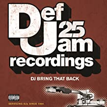 Def Jam 25: DJ Bring That Back [Explicit]