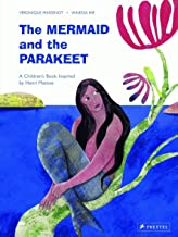 The mermaid and the parakeet a children s book inspired by henri matisse /anglais (Children's Books Inspired by Famous Artworks)