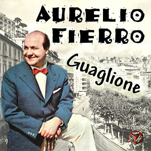Guaglione di Aurelio Fierro su Amazon Music - Amazon.it