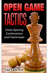 Open Game Tactics: Chess Opening Combinations and Checkmates (Sawyer Chess Tactics Book 2) Kindle Edition