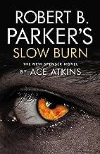 Robert B. Parker's Slow Burn (The Spenser Series 45)