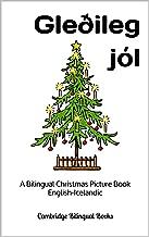 Gleðileg jól: A Bilingual Christmas Picture Book English-Icelandic