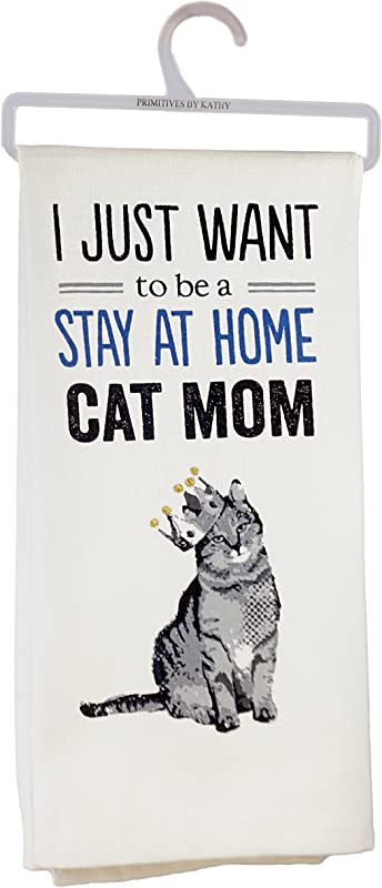 Primitives By Kathy I Just Want To Be A Stay At Home Cat Mom Dish Towel