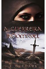A GUERREIRA INDOMÁVEL eBook Kindle
