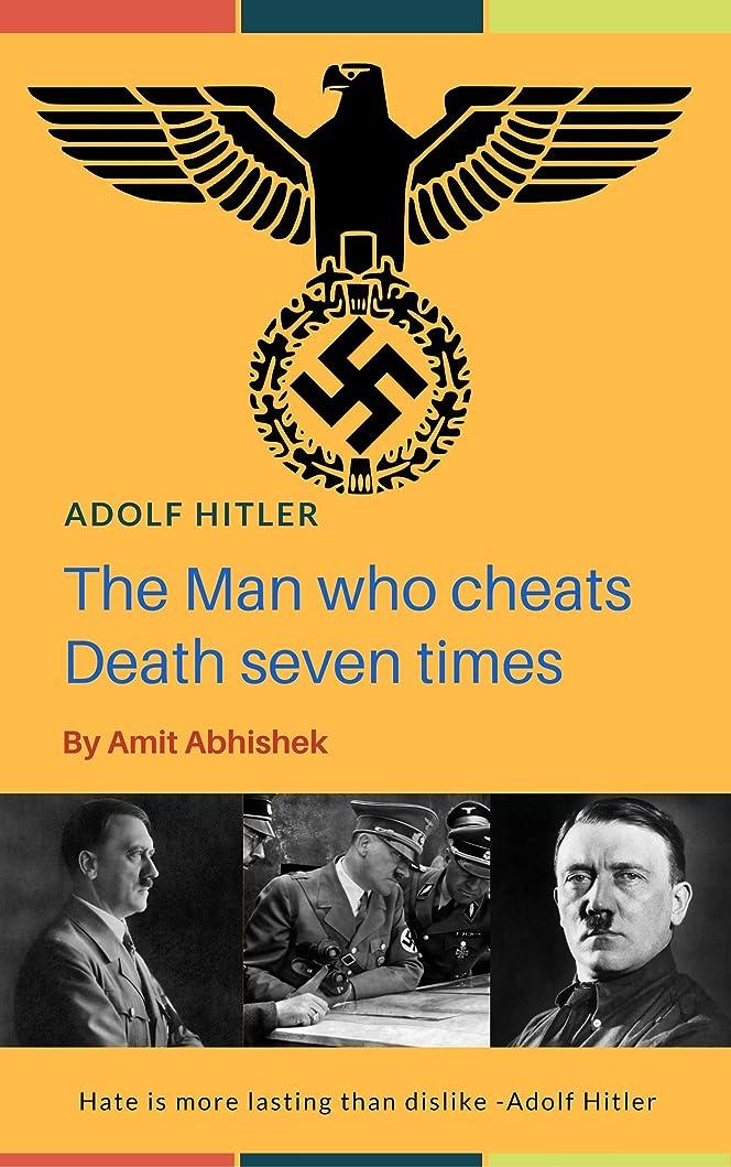 欠陥靴下微妙ADOLF HITLER: The Man Who Cheats Death Seven Times (English Edition)