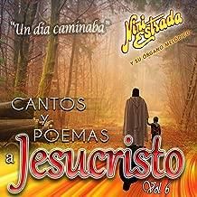 Cantos y Poemas a Jesucristo (Vol. 6)