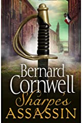 Sharpe's Assassin: Sharpe is back in the gripping, epic new historical novel from the global bestselling author (The Sharpe Series, Book 21) Kindle Edition