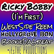 Ricky Bobby (I'm First) [feat. WestSide Reem & HollyGrove Bon] [Explicit]