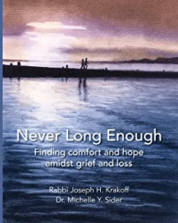 Never Long Enough (paperback): Finding comfort and hope amidst grief and loss