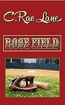 Rose Field (Rose Field Series Book 1)