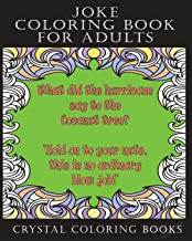 Joke Coloring Book For Adults: 30 Fun Filled Joke Stress Relief Relaxing Coloring Pages. A Great Gift For Someone That Needs Cheering Up. (Volume 12)