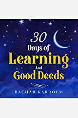 30 days of learning and good deeds: (Ramadan books for kids) (Islamic books for kids) Kindle Edition