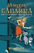 Amanda Cadabra and The Hidey-Hole Truth: A humorous British cozy mystery (The Amanda Cadabra Cozy Paranormal Mysteries Book 1)