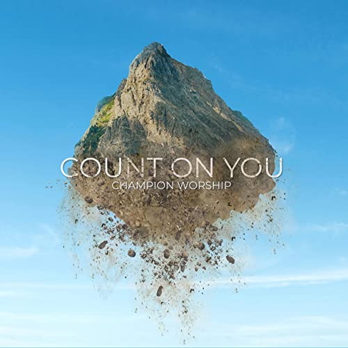 Champion Worship - Count On You (2021)