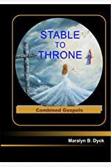Stable to Throne: Combined Gospels (English Edition) Formato Kindle