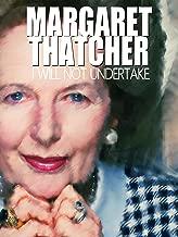 Margaret Thatcher I Will Not Undertake