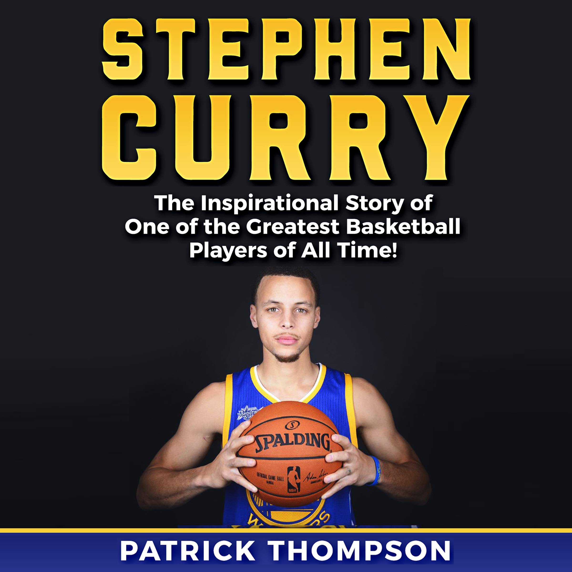 Download Stephen Curry: The Inspirational Story Of One Of The Greatest Basketball Players Of All Time! 