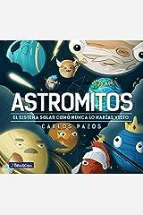 Astromitos: El Sistema Solar como nunca antes lo habías visto (Spanish Edition) Kindle Edition