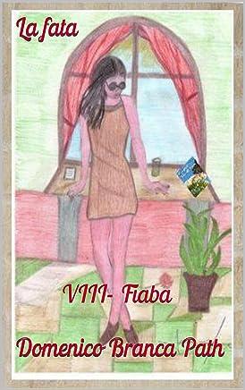 La fata: VIII- Fiaba (Serie - Il passero e la fata Vol. 8)