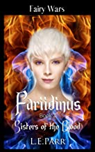 Fariidinus: Book 2: Sisters of the Blood (Fairy Wars)
