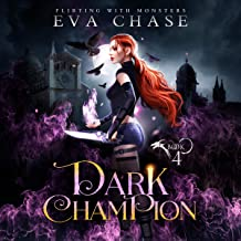 Dark Champion: Flirting with Monsters, Book 4