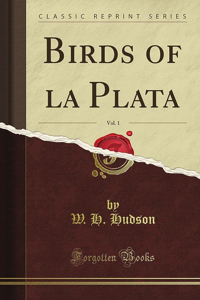 従順キャラクター関与するBirds of la Plata, Vol. 1 (Classic Reprint)