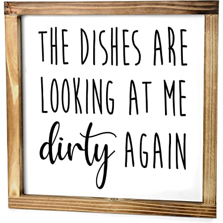 The Dishes are Looking at Me Dirty Again Sign - Funny Kitchen Sign - Modern Farmhouse Kitchen Decor, Kitchen Wall Decor, Rustic Home Decor, Country Kitchen Decor with Solid Wood Frame 12x12 Inch