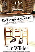 Do You Solemnly Swear?: A Nation of Law, The Dark Side (A Lindsey McCall Medical Mystery Book 3)