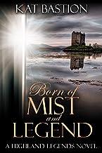 Born of Mist and Legend (Highland Legends Book 3)